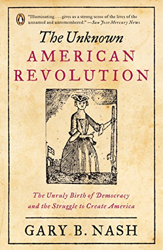 The Unknown American Revolution: The Unruly Birth of Democracy and the Struggle to Create America 9780143037200
