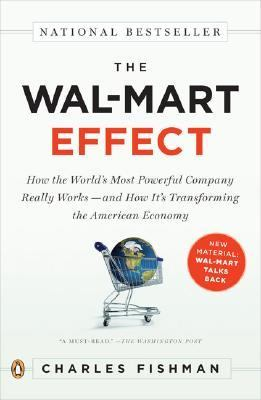 The Wal-Mart Effect: How the World's Most Powerful Company Really Works--And How It's Transforming the American Economy 9780143038788