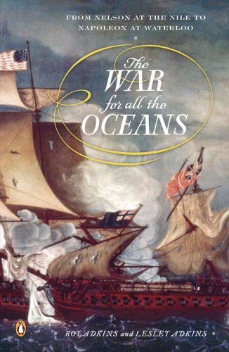 The War for All the Oceans: From Nelson at the Nile to Napoleon at Waterloo 9780143113928