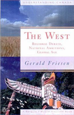 The West: Regional Ambitions, National Debates, Global Age 9780140284218