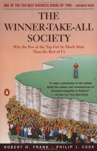 The Winner-Take-All Society: Why the Few at the Top Get So Much More Than the Rest of Us 9780140259957