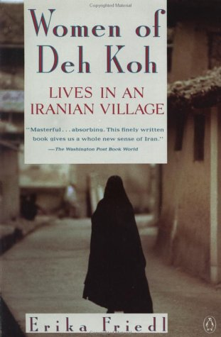 The Women of Deh Koh: Lives in an Iranian Village 9780140149937
