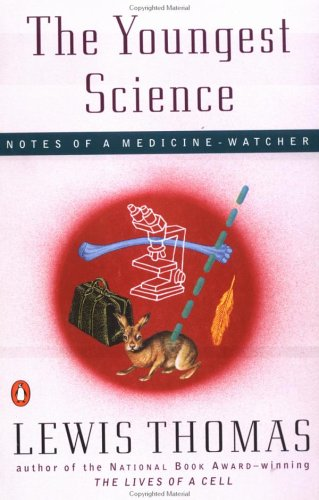 The Youngest Science: Notes of a Medicine-Watcher 9780140243277