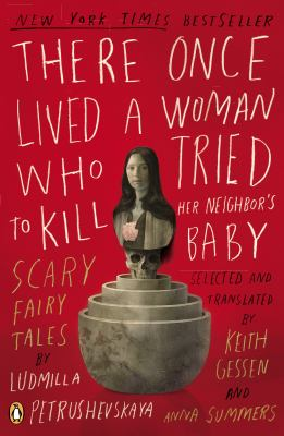 There Once Lived a Woman Who Tried to Kill Her Neighbor's Baby: Scary Fairy Tales 9780143114666