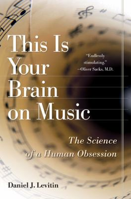 This Is Your Brain on Music: The Science of a Human Obsession 9780143142324