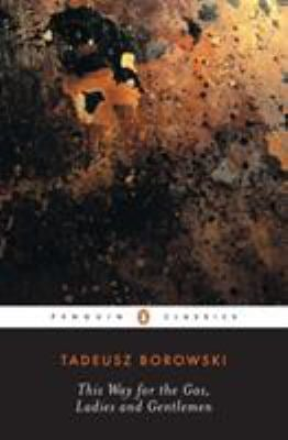 a review of tadeusz borowskys book this way for the gas ladies and gentlemen Get this from a library this way for the gas, ladies and gentlemen [tadeusz borowski.