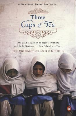Three Cups of Tea : One Man's Mission to Promote Peace... One School at a Time