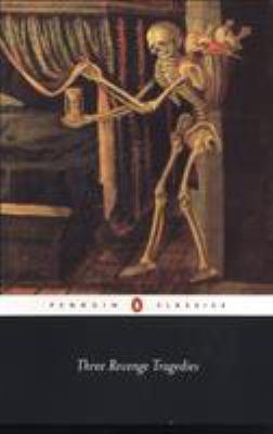 Three Revenge Tragedies: The Revenger's Tragedy; The White Devil; The Changeling 9780141441245