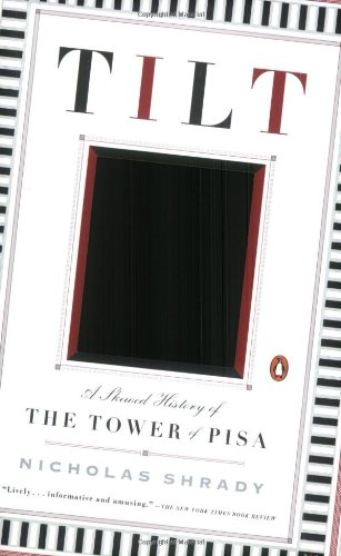 Tilt: A Skewed History of the Tower of Pisa 9780143034506