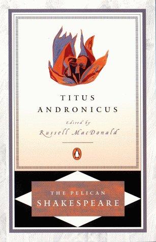 Titus Andronicus - Shakespeare, William / McDonald, Russell / Orgel, Stephen