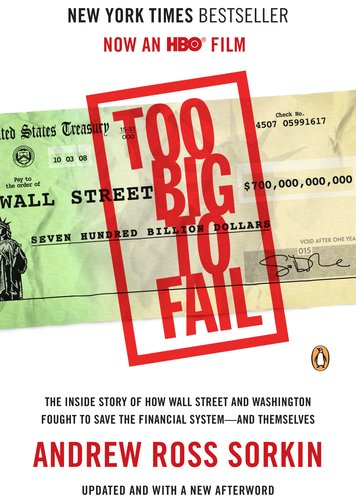 Too Big to Fail: The Inside Story of How Wall Street and Washington Fought to Save the Financial System--And Themselves 9780143120278