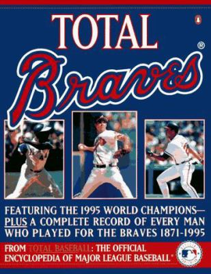 Total Braves: The 1995 National League Champions from Total Baseball, Theofficial Encycl 9780140257298