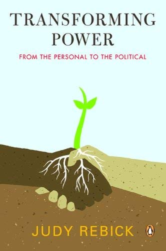 Transforming Power: From the Personal to the Political 9780143169468