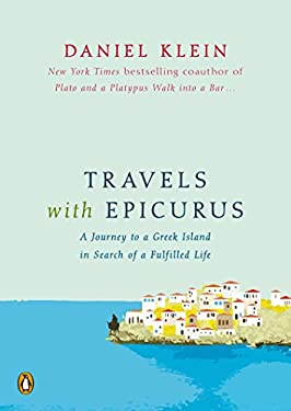 Travels with Epicurus: A Journey to a Greek Island in Search of a Fulfilled Life 9780143121930