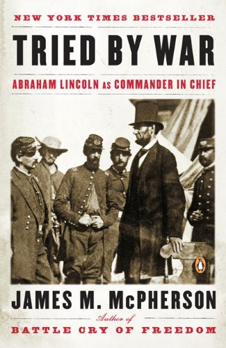 Tried by War: Abraham Lincoln as Commander in Chief 9780143116141