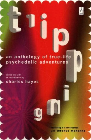 Tripping: An Anthology of True-Life Psychedelic Adventures 9780140195743