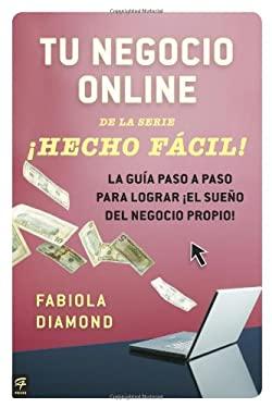 Tu Negocio Online Hecho Facil! 9780142425657