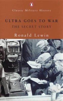 Ultra Goes to War (Penguin Classic Military History)