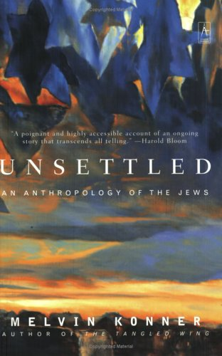 Unsettled: An Anthropology of the Jews 9780142196328