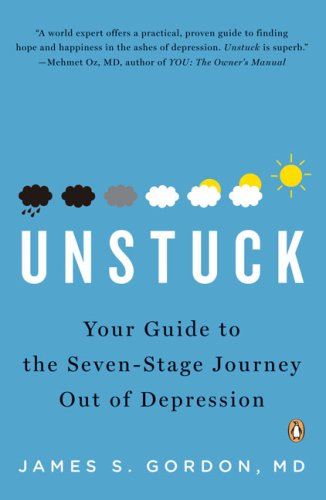 Unstuck: Your Guide to the Seven-Stage Journey Out of Depression 9780143115519