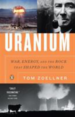 Uranium: War, Energy, and the Rock That Shaped the World 9780143116721