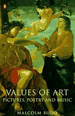 Values of Art: 2pictures, Poetry, and Music 9780140121483