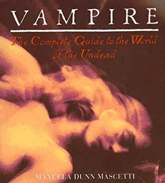 Vampire: 7the Complete Guide to the World of the Undead 9780140238013
