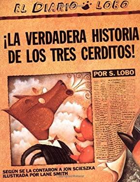 La Verdadera Historia de Los Tres Cerditos 9780140557589