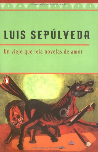 Viejo Que Leia Novelas de Amor, Un: The Old Man Who Read Love Stories 9780140271416