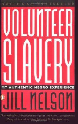 Volunteer Slavery: My Authentic Negro Experience 9780140237160