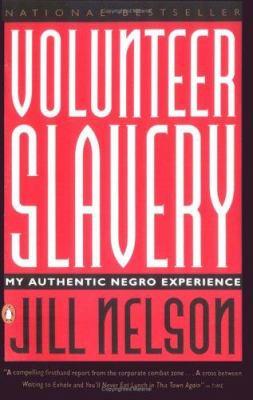 Volunteer Slavery: My Authentic Negro Experience 9780140237160