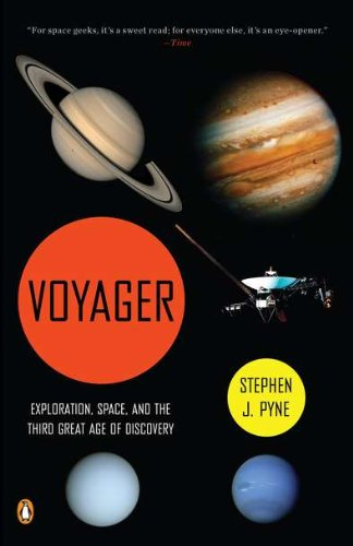 Voyager: Exploration, Space, and the Third Great Age of Discovery 9780143119593