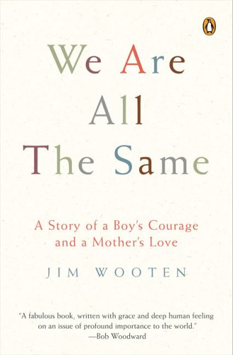 We Are All the Same: A Story of a Boy's Courage and a Mother's Love 9780143035992