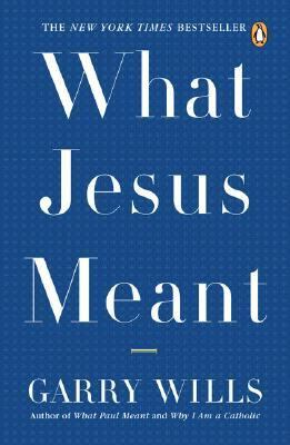 What Jesus Meant 9780143038801