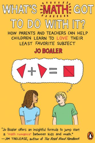 What's Math Got to Do with It?: How Parents and Teachers Can Help Children Learn to Love Their Least Favorite Subject 9780143115717