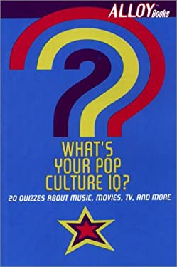 What's Your Pop Culture IQ?: 20 Quizzes about Music, Movies, TV, and More 9780142300510