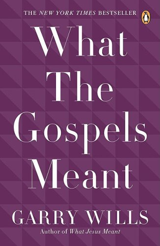 What the Gospels Meant 9780143115120