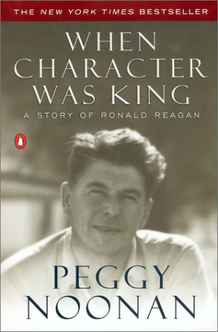 When Character Was King: A Story of Ronald Reagan 9780142001684