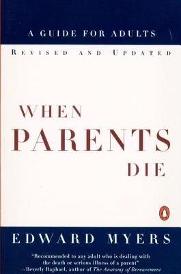 When Parents Die: A Guide for Adults 9780140262315