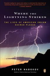 Where the Lightning Strikes: The Lives of American Indian Sacred Places 435382