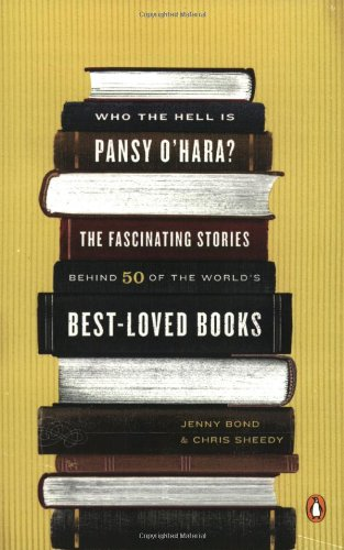 Who the Hell Is Pansy O'Hara?: The Fascinating Stories Behind 50 of the World's Best-Loved Books 9780143113645