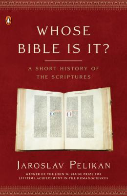 Whose Bible Is It?: A Short History of the Scriptures 9780143036777
