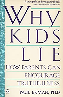 Why Kids Lie: How Parents Can Encourage Truthfulness 9780140143225