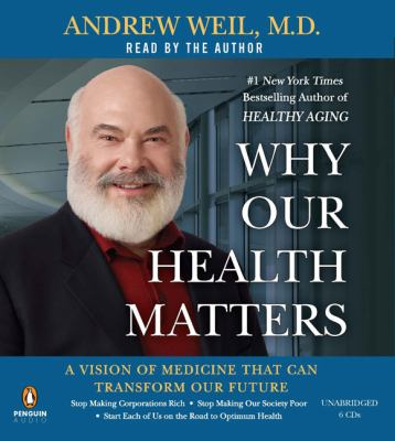 Why Our Health Matters: A Vision of Medicine That Can Transform Our Future 9780143145295