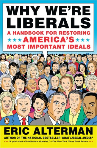 Why We're Liberals: A Handbook for Restoring America's Most Important Ideals 9780143115229