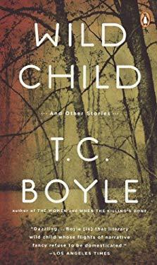 Wild Child - Tom Coraghessan Boyle