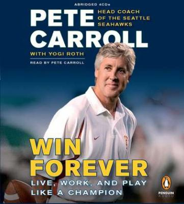Win Forever: Live, Work, and Play Like a Champion 9780142428528