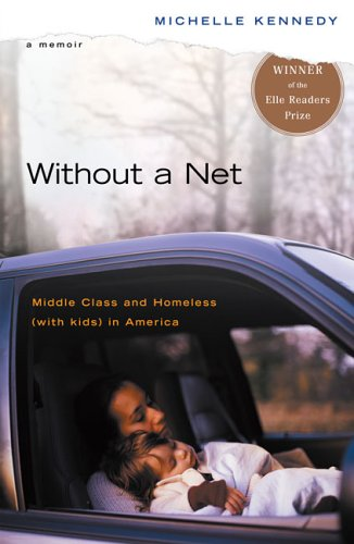 Without a Net: Middle Class and Homeless with Kids in America 9780143036784