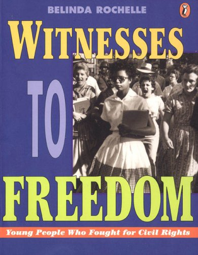 Witnesses to Freedom: Young People Who Fought for Civil Rights 9780140384321