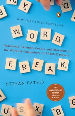 Word Freak: Heartbreak, Triumph, Genius, and Obsession in the World of Competitive Scrabbleplayers 9780142002261